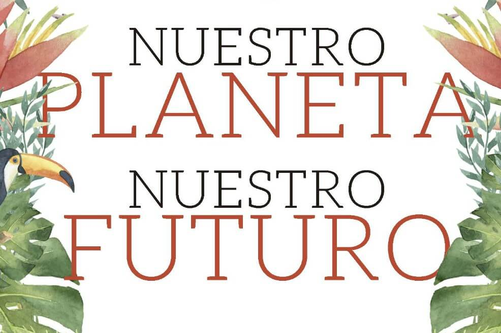 Nuestro planeta, nuestro futuro